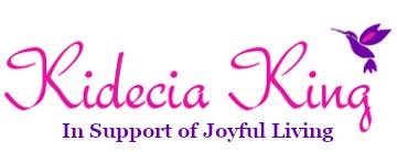Kidecia King | In Support of Joyful Living